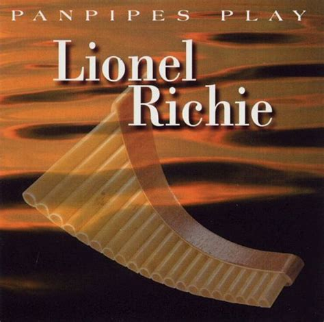 Panpipes Play Lionel Richie - Panpipes | Songs, Reviews